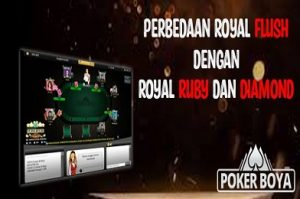 PERBEDAAN ROYAL FLUSH DENGAN ROYAL RUBY & DIAMOND